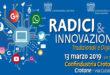 Radici & Innovazione | Tradizionali e Digitali – 13 marzo 2019, ore 15.00